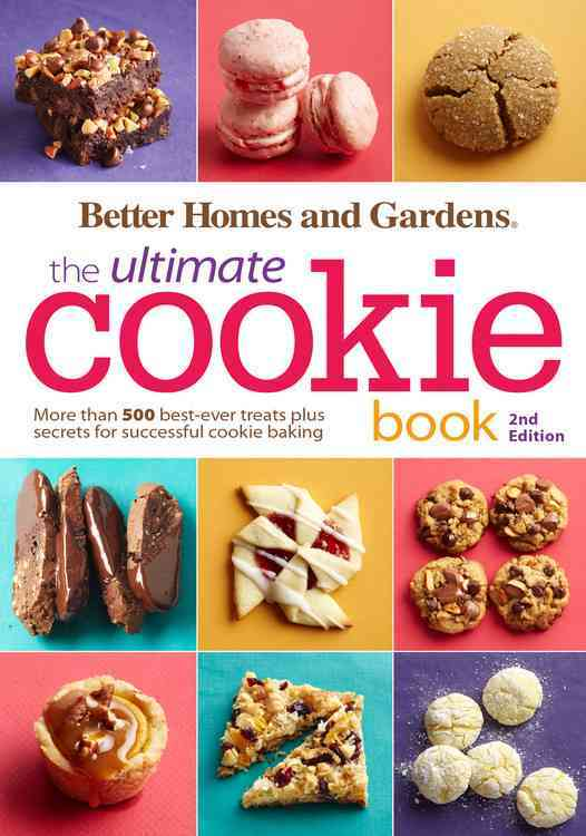 Better Homes and Gardens the Ultimate Cookie Book By Better Homes And Gardens (COR)