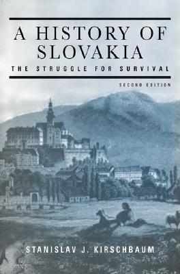 A History Of Slovakia By Kirschbaum, Stanislav J.